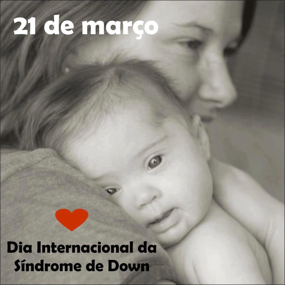 Dia 21 de março - Dia Internacional da Síndrome de Down